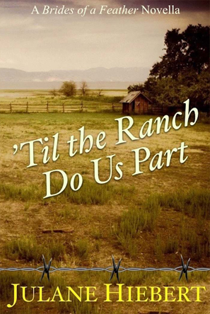 Til the Ranch Do Us Part by Julane Hiebert